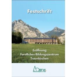 Diverse 63 / Festschrift: Eröffnung Forstliches Bildungszentrum Traunkirchen